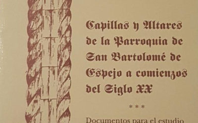 CAPILLAS Y ALTARES DE LA PARROQUIA DE SAN BARTOLOMÉ DE ESPEJO A COMIENZOS DEL SIGLO XX