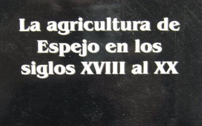 LA AGRICULTURA DE ESPEJO EN LOS SIGLOS XVIII AL XX